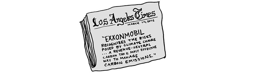 In the Los Angeles Times, Exxon wrote that they support a carbon tax.