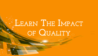 Go to Learn The Impact Of Quality
