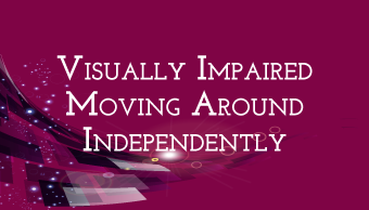 Go to Visually Impaired Moving Around Independently