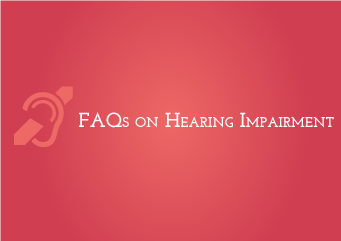 FAQ on Hearing Impairment