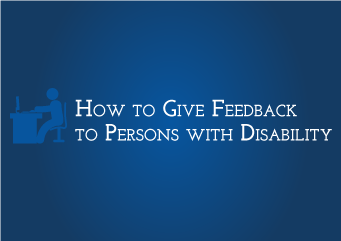 How to Give Feedback to Persons with Disability