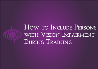 < How to include persons with vision impairment during training