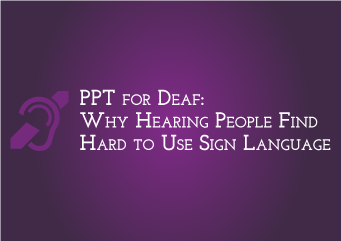 Why hearing people find hard to use sign language