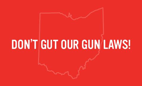 Ohio Legislature: Don't gut our gun laws! | Everytown for
