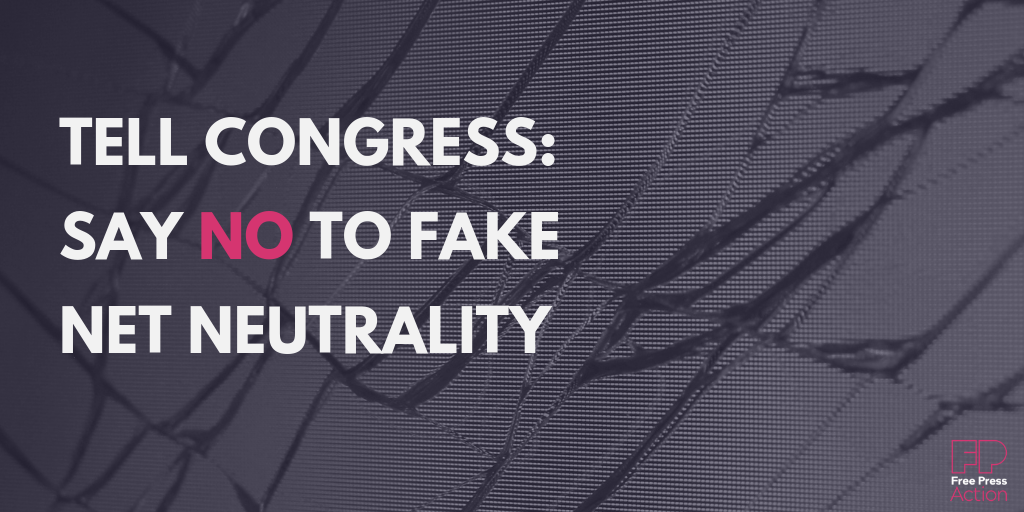 Tell Congress say no to fake Net Neutrality.
