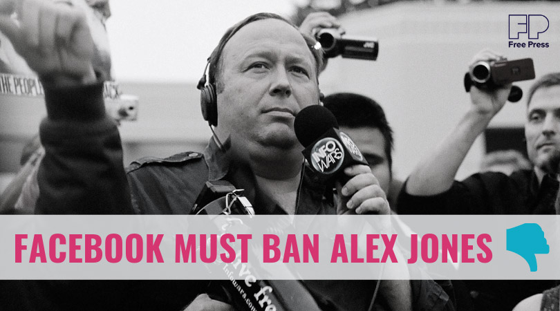 Facebook Must Ban Alex Jones