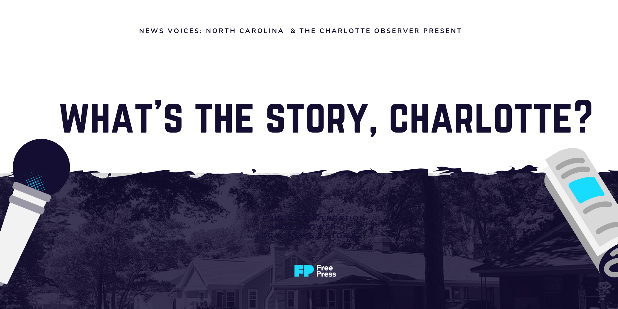 News Voices: North Carolina & The Charlotte Observer Present: What's the Story, Charlotte?
