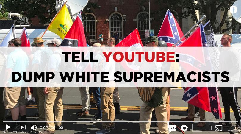 Tell YouTube: Dump White Supremacists