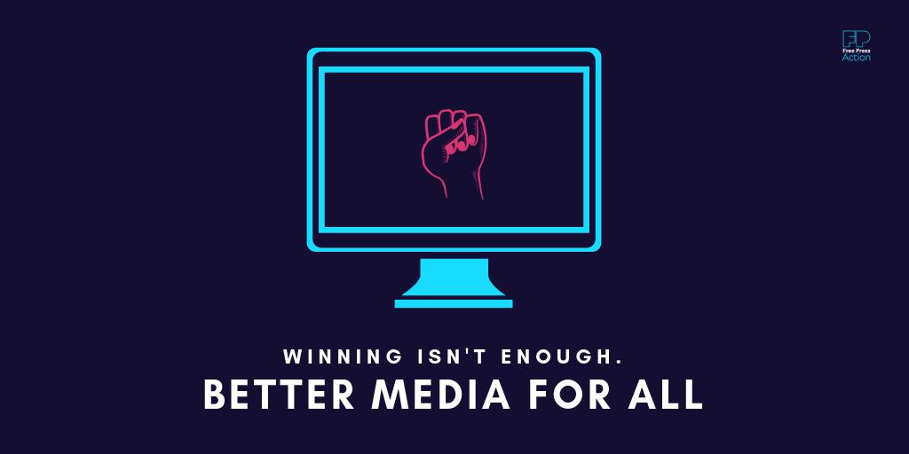 Winning Isn't Enough. Better Media for All.