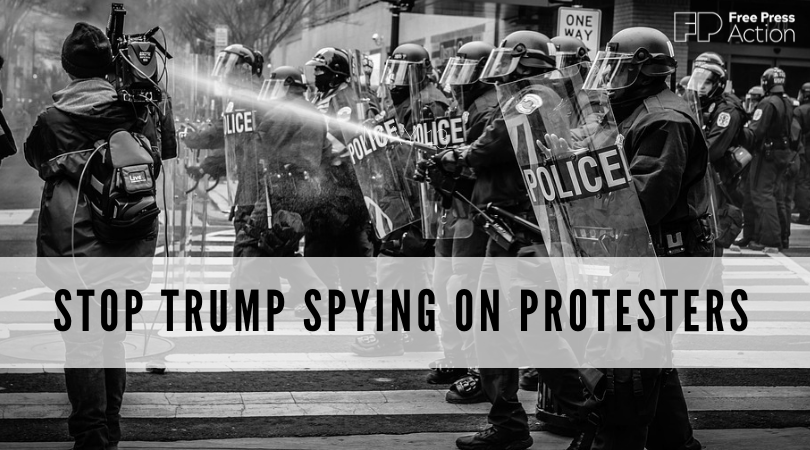Stop Trump Spying on Protesters