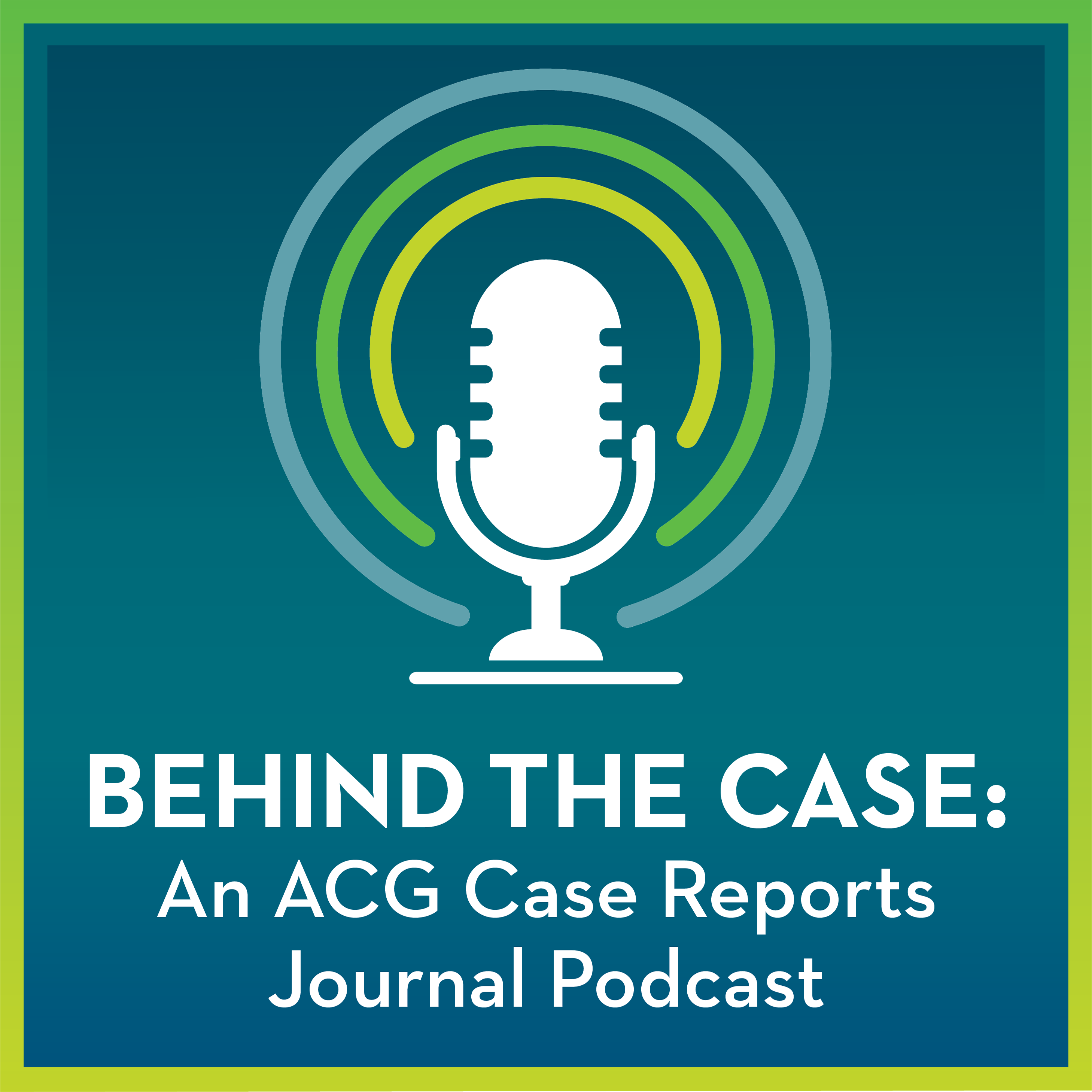 Behind the Case: An ACG Case Reports Journal Podcast