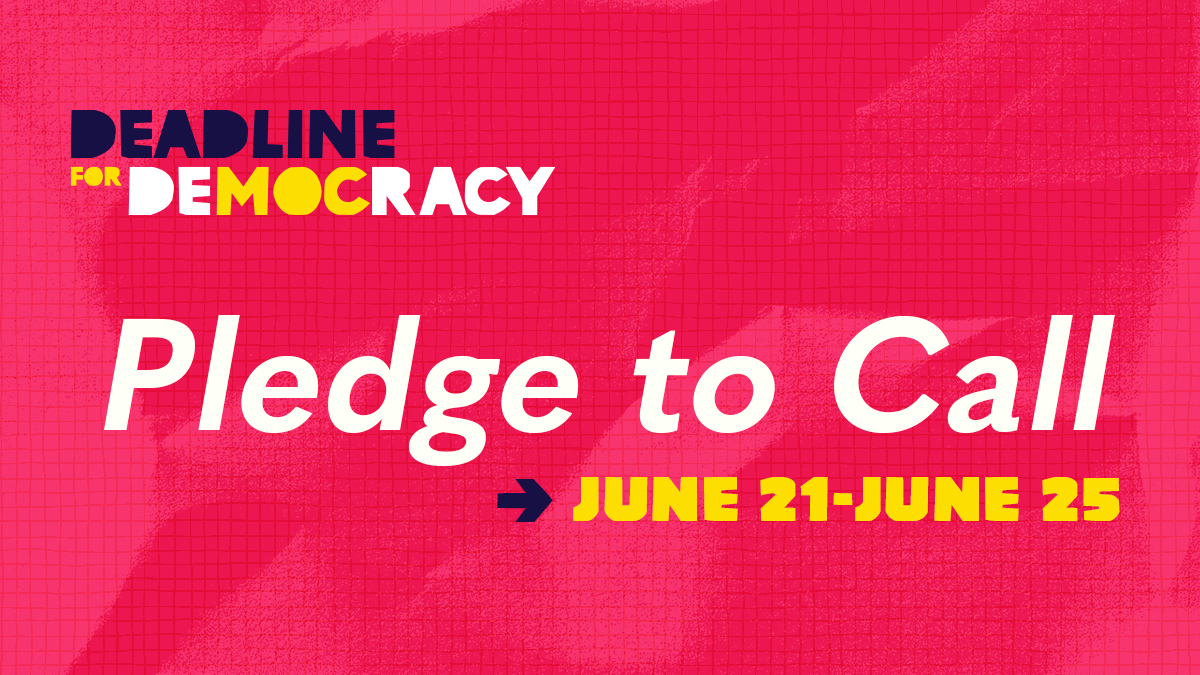 Pledge to make a call during the week of June 21-25.