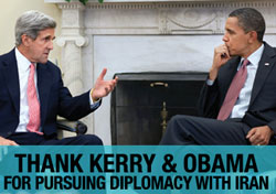 Thank Kerry & Obama for pursuing diplomacy with Iran