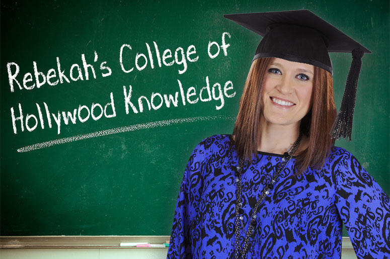 Rebekah's College Of Hollywood Knowledge
