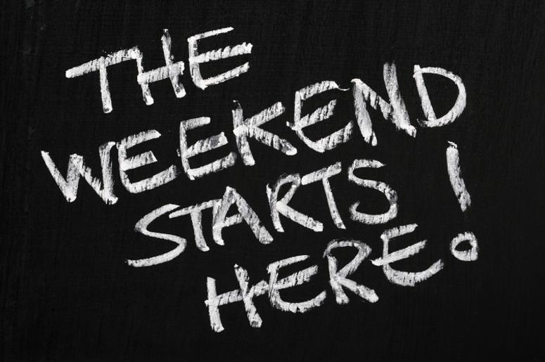 The Weekend Starts Here