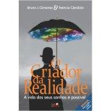 Livro: O Criador da Realidade - A vida dos seus sonhos é possível