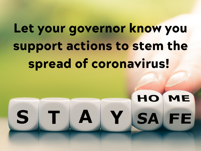 Let your governor know you support actions to stem the spread of coronavirus!