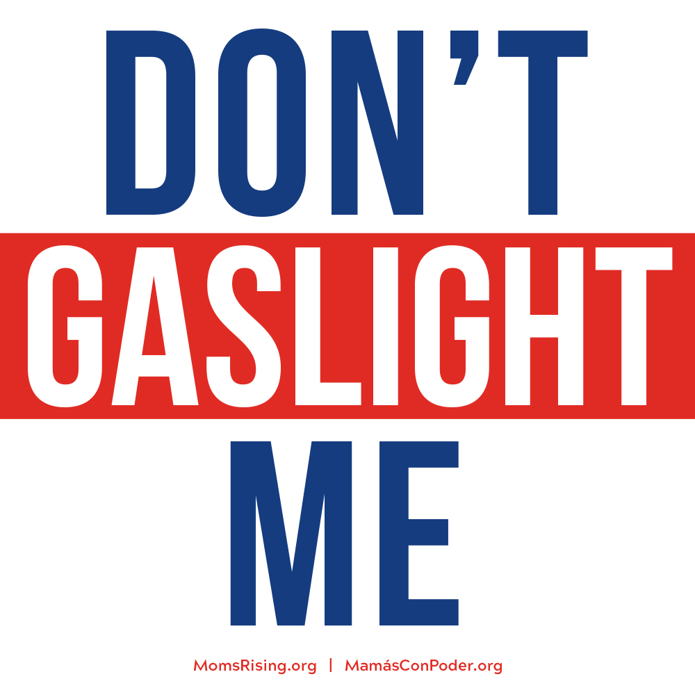 Don't Gaslight Me