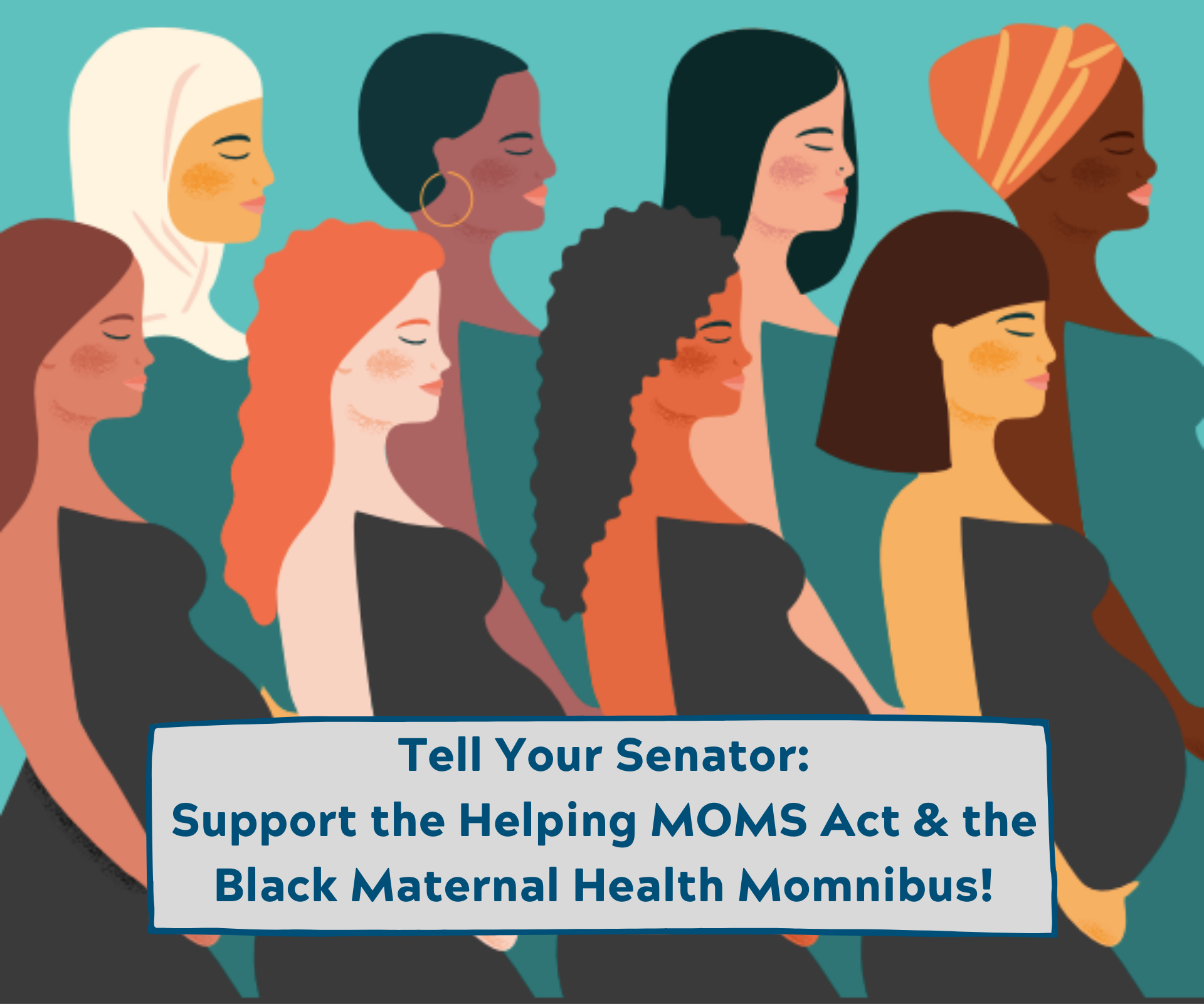 Support the Helping Medicaid Offer Maternity Services Act of 2019 (H.R. 4996) and the Black Maternal Health Momnibus!