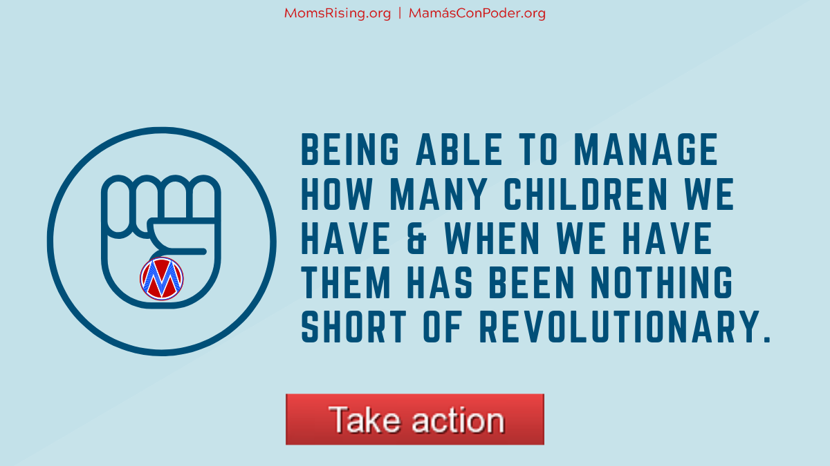 "Graphic with solidarity fist with text: ""Being able to manage how many children we have & when we have them has been nothing short of revolutionary."""