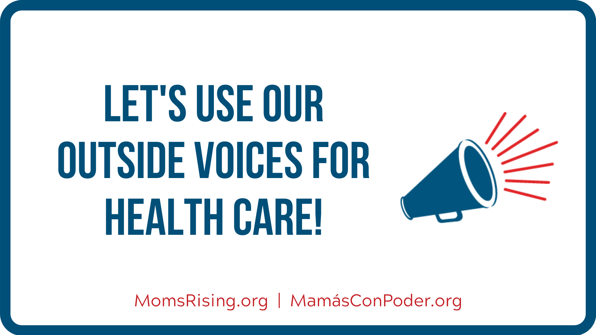 Let's use our outside voices for health care!