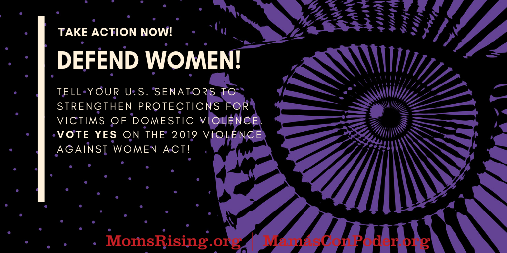 Tell your U.S. Senators to reauthorize the 2019 Violence Against Women Act!
