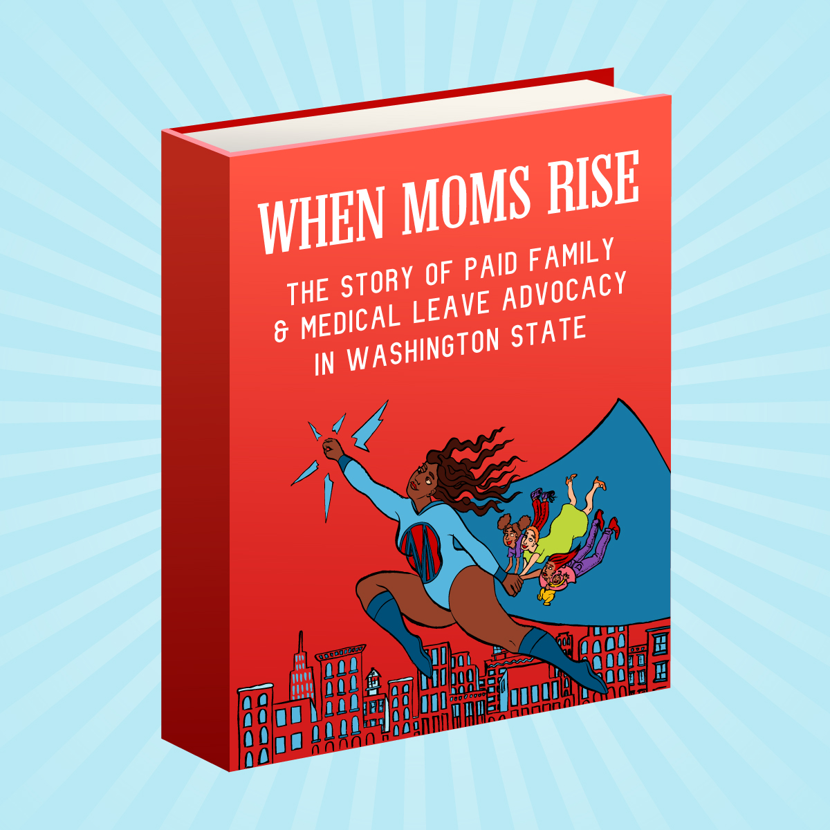 When Moms Rise: The Story of Paid Family & Medical Leave Advocacy in Washington State