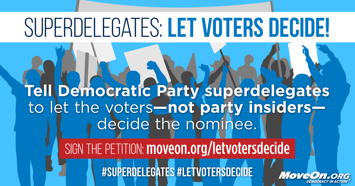 MoveOn Petitions Superdelegates Let The Voters Decide - Delegates and superdelegates