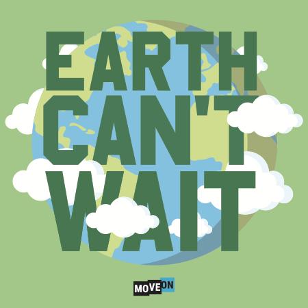 FREE Earth Can't Wait Sticker.