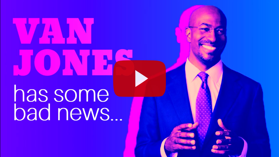 Van Jones has some bad news