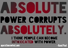 power corrupts and absolute power corrupts absolutely