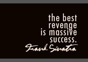 Is success the best revenge? | Debate org