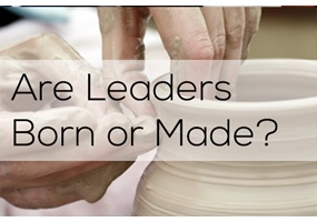 are the leaders born or made