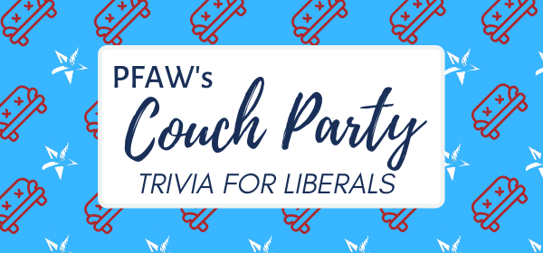 PFAW's Couch Party: Trivia For Liberals