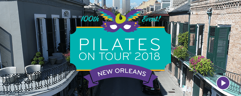 New Orleans street photo with the words 100th Event! Pilates on Tour 2018 New Orleans