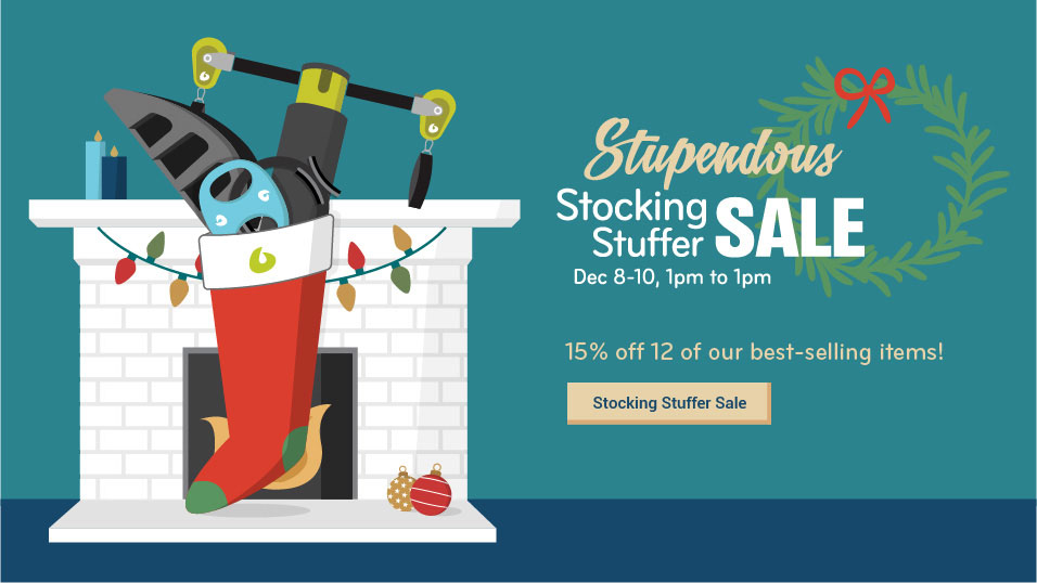 Stupendous stocking stuffer sale, December 8th through 10th, 1pm to 1pm. 15% off 12 of our best-selling items!