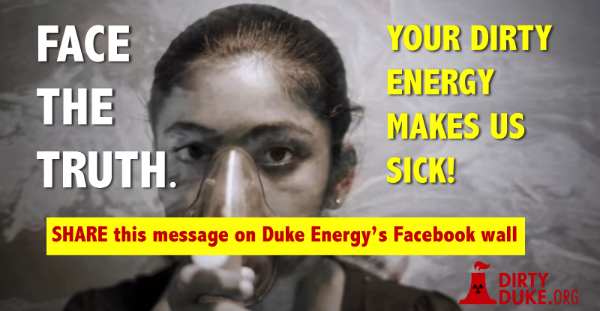 Tell Duke Energy to face the truth -- your dirty energy is making us sick!