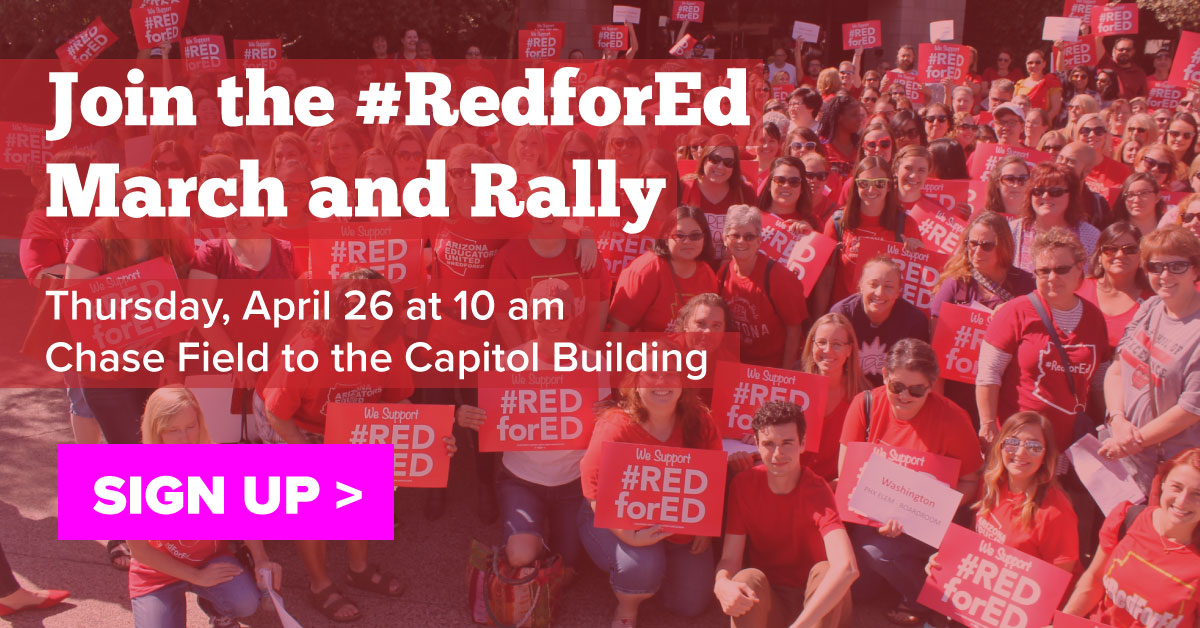 Arizona educators' decision to walk out of schools comes after weeks of #RedforEd walk-ins and a budget proposal from Governor Ducey that is nothing but gimmicks and has no real sustainable revenue source. Now, teachers are marching, and they need you standing with them.