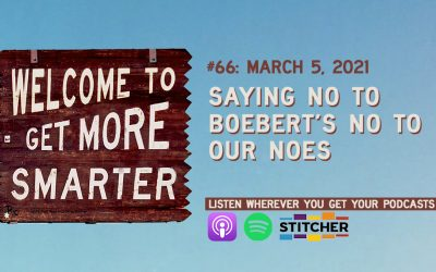 66: Saying No to Boebert's No to Our Noes