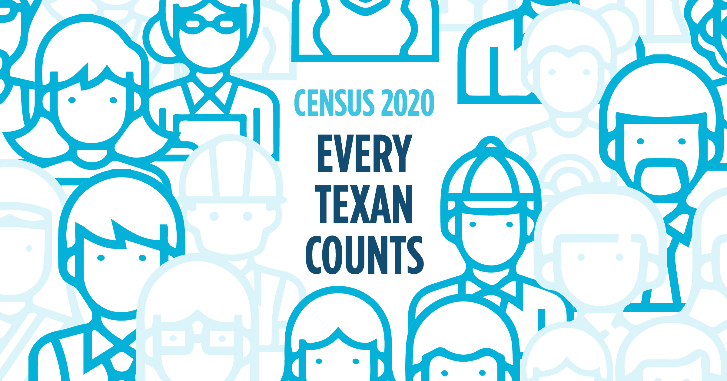 Every Texan Counts: Ensure Full Representation in the 2020 Census