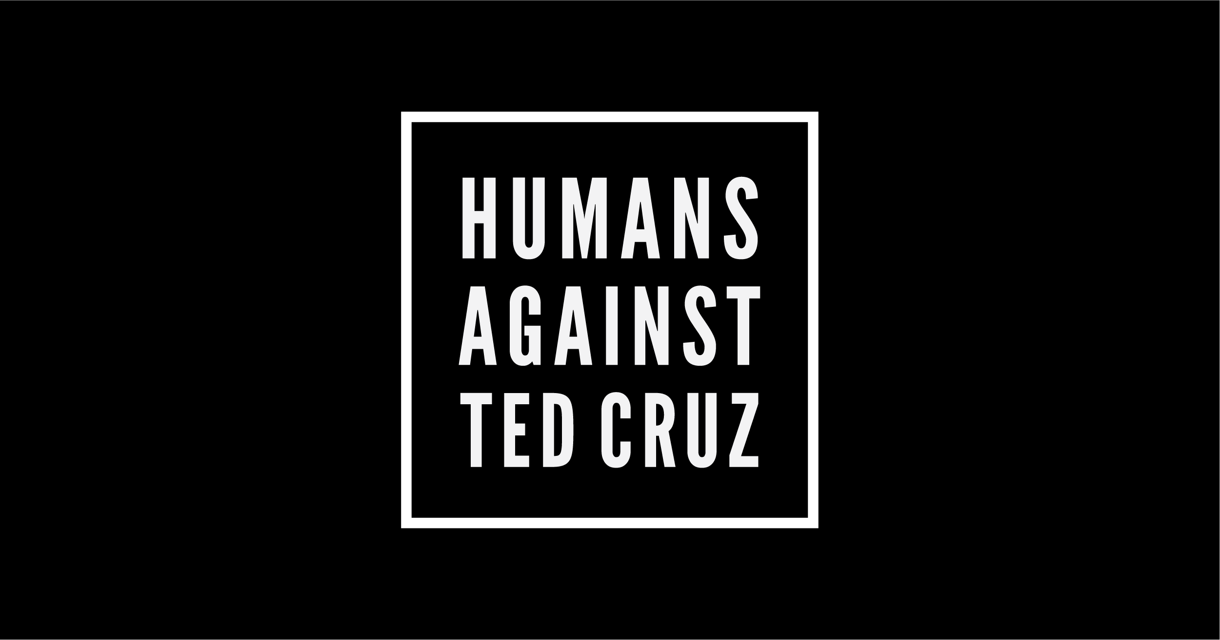 Humans Against Ted Cruz
