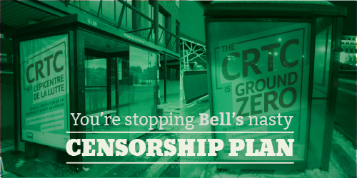 You're stopping Bell's nasty censorship plan