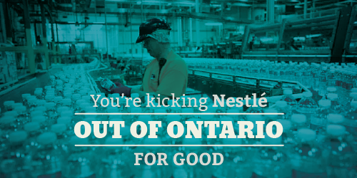 You're Kicking Nestlé out of Ontario for good