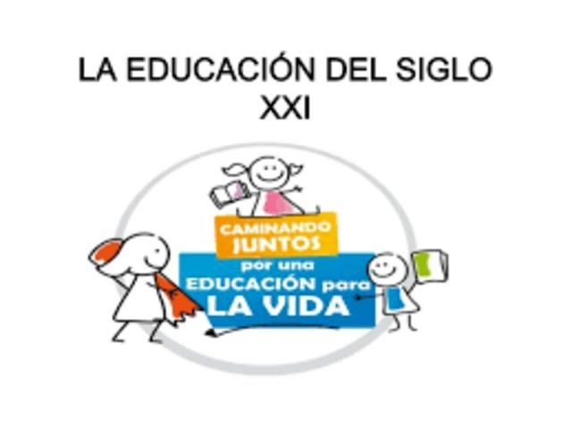 LA EDUCACIÓN DEL SIGLO XXI-https://www.youtube.com/watch?v=pRoQA3yld3E:  La sociedad del conocimiento:  http://www.oei.es/historico/administracion/aguerrondo.htm