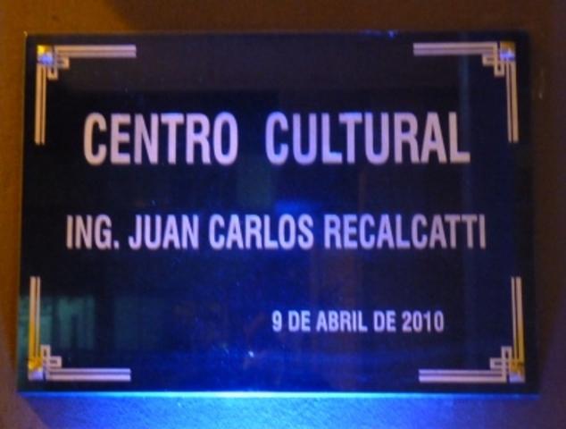 """Inauguración del Centro Cultural """"Ing. Juan Carlos Recalcatti"""""""