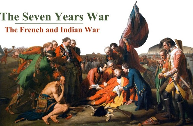 Seven Year War (French & Indian War)