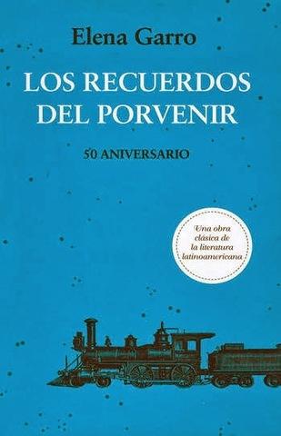Los recuerdos del porvenir (Elena Garro)