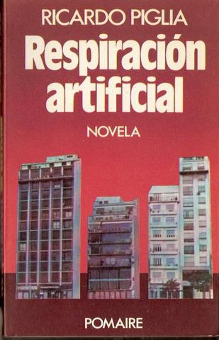 Respiración artificial (Ricardo Piglia)