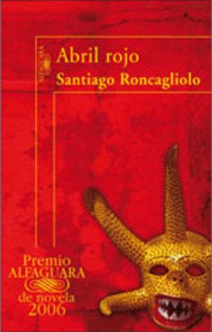 Abril Rojo (Santiago Roncagliolo)