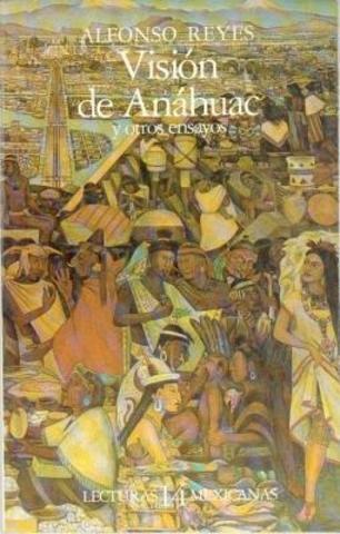 Visión de Anáhuan de Alfonso Reyes